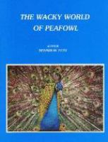 The Wacky World of Peafowl