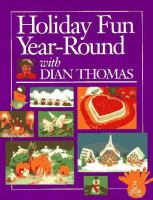 Holiday Fun Year-round With Dian Thomas