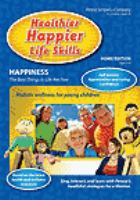 Healthier happier life skills. Vol. 2, Happiness the best things in life are free.