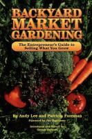 Backyard Market Gardening