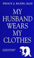 My Husband Wears My Clothes