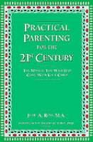 Practical Parenting for the 21st Century