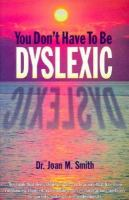 You Don't Have to Be Dyslexic