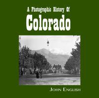 A Photographic History of Colorado
