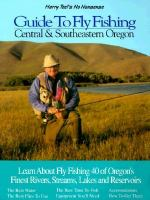 Harry Teel's No Nonsense Guide to Fly Fishing Central & Southeastern Oregon