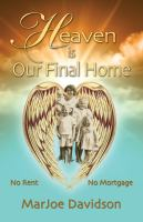 Heaven Is Our Final Home