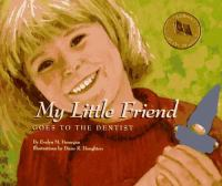 My Little Friend Goes to the Dentist