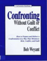 Confronting Without Guilt or Conflict