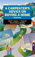A Carpenter's Advice On Buying A Home : Brief, Concise, Practical, How To Choose Quality
