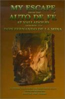 My Escape From the Auto De Fé at Valladolid, October, 1559