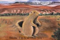 Who Wants to Be A Prairie Dog?
