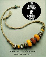 "The ""knotty"" Macrame & Beading Book"