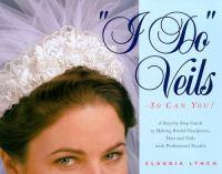 """""""I Do"""" Veils - So Can You!"""