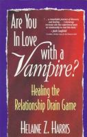 Are You in Love With A Vampire?