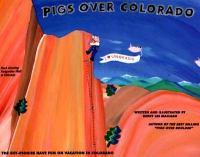 Pigs Over Colorado