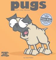 Pugs, God's Little Weirdos