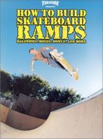 Thrasher Presents How to Build Skateboard Ramps, Halfpipes, Boxes, Bowls, and More