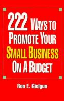 222 Ways to Promote your Small Business on A Budget