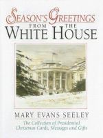 Season's Greetings From the White House / Mary Evans Seeley