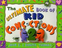 The Ultimate Book of Kid Concoctions 2