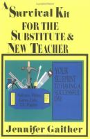 A Survival Kit for the Substitute & New Teacher