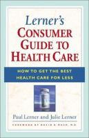 Lerner's Consumer Guide to Health Care