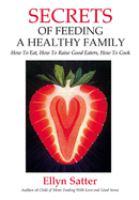 Secrets of Feeding A Healthy Family