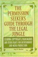 The Permission Seeker's Guide Through the Legal Jungle