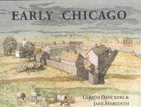 A Compendium of the Early History of Chicago