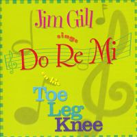 Jim Gill Sings Do Re Mi on His Toe Leg Knee
