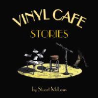 Vinyl Cafe Stories