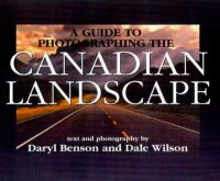 A Guide to Photographing the Canadian Landscape