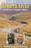 Canada's Western Arctic, Including the Dempster Highway