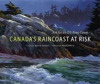 Canada's Raincoast at Risk