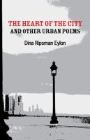 The Heart of the City and Other Urban Poems