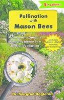 Pollination With Mason Bees by Margriet Dogterom