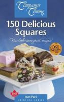 Company's Coming 150 Delicious Squares