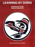 Learning by Doing: Northwest Coast Native Indian Art