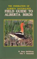 The Federation of Alberta Naturalists Field Guide to Alberta Birds