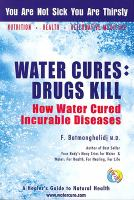 Water Cures, Drugs Kill