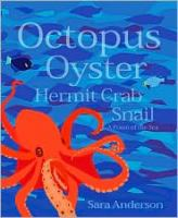 Octopus, Oyster, Hermit Crab, Snail: A Poem of the Sea