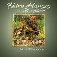 Fairy Houses-- Everywhere!