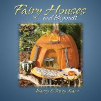 Fairy Houses And Beyond!