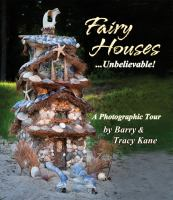 Fairy Houses-- Unbelievable!