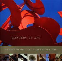 Gardens of Art : the Sculpture Park at the Frederik Meijer Gardens / Joseph Antenucci Becherer