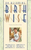 On Becoming Birth Wise