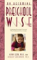 On becoming preschool wise : optimizing educational outcomes : what preschoolers need to learn