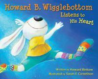 Howard B. Wigglebottom Listens to His Heart