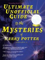 Ultimate Unofficial Guide to the Mysteries of Harry Potter