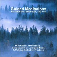 Guided Meditations for Calmness, Awareness, and Love